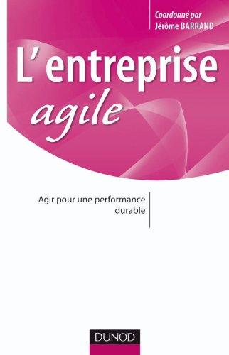 L'entreprise agile - Agir pour une performance durable par Jérôme Barrand