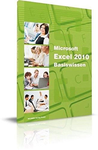 Excel 2010 - Basiswissen: Das Lernbuch für Excel-Einsteiger