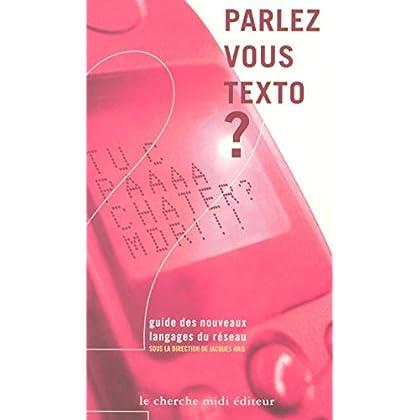 Parlez-vous texto ? Guide des nouveaux langages du réseau