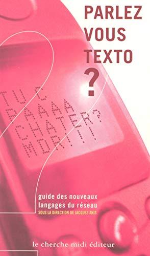 Parlez-vous texto ? Guide des nouveaux langages du réseau par Jacques Anis