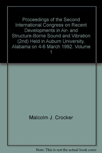 proceedings-of-the-second-international-congress-on-recent-developments-in-air-and-structure-borne-sound-and-vibration-2nd-held-in-auburn-university-alabama-on-4-6-march-1992-volume-1