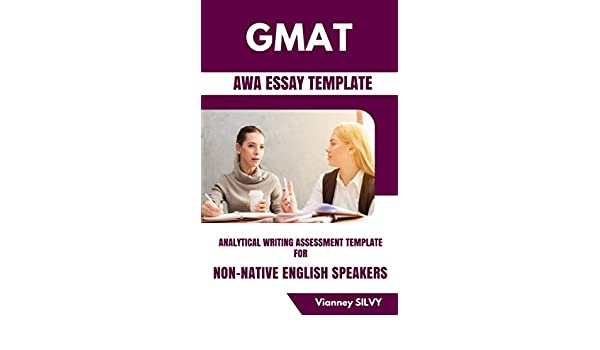 Gmat Awa Essay Template Gmat Analytical Writing Assessment For Non