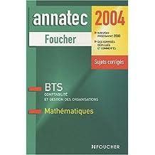 Annatec Foucher : Mathématiques, BTS, Comptabilité et gestion des organisations