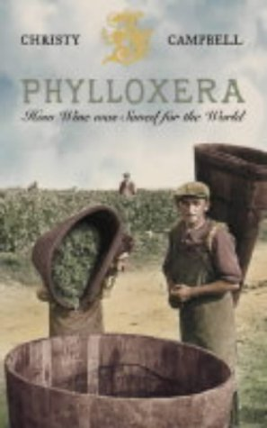 Phylloxera: How Wine was Saved for the World por Christy Campbell
