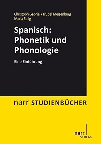 Spanisch: Phonetik und Phonologie: Eine Einführung (Narr Studienbücher)