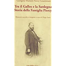 Tra il Galles e la Sardegna Storia della Famiglia Piercy Memorie raccolte e integrate a cura di Diego Satta