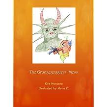 The Grungegogglers' Mess (Land Far Away Book 4)