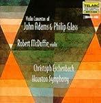 Violin Concertos of John Adams & Phil...