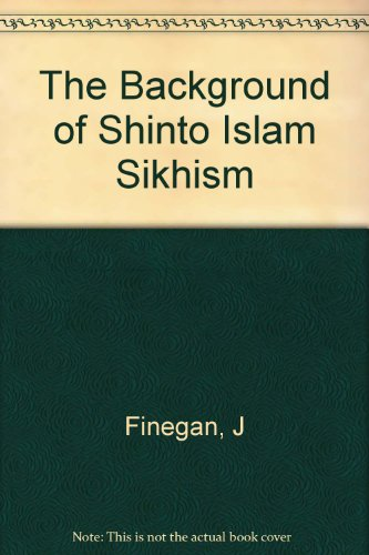 The Background of Shinto Islam Sikhism