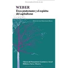 Ética protestante y el espíritu del capitalismo (Clásicos del pensamiento económico y social)