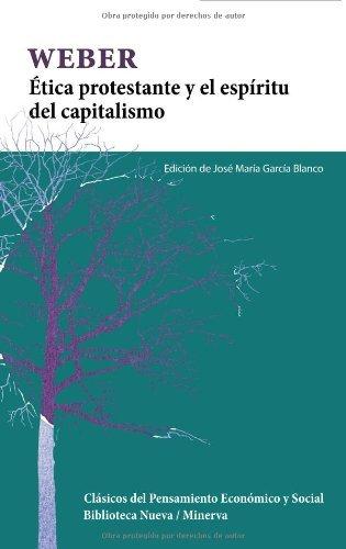 Ética protestante y el espíritu del capitalismo (Clásicos del pensamiento económico y social) por Max Weber
