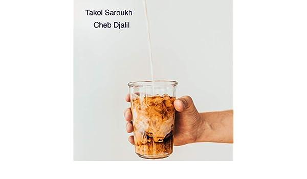 TÉLÉCHARGER DJALIL TAKOL SAROUKH