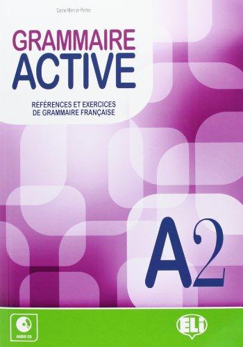 Grammaire active. A2. Con espansione online. Con CD Audio. Per le Scuole superiori
