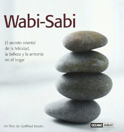 Wabi-Sabi: La fuerza oculta de lo simple, aquí y ahora (Inspiraciones) por Gottfried Kerstin