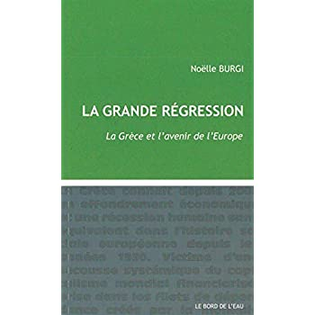 La Grande Regression: La Grèce et l'Avenir de l'Europe