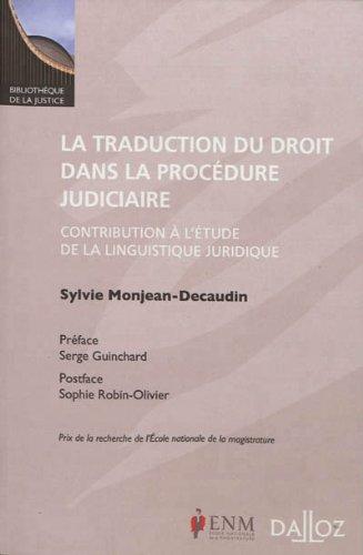 La traduction du droit dans la procédure judiciaire : Contribution à l'étude de la linguistique juridique par Sylvie Monjean-Decaudin