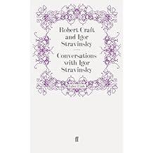Conversations with Igor Stravinsky (English Edition)