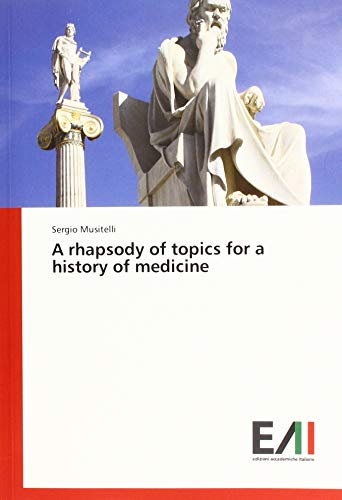 A rhapsody of topics for a history of medicine par Sergio Musitelli