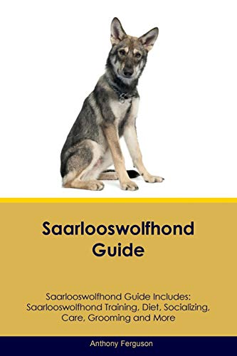 Saarlooswolfhond Guide Saarlooswolfhond Guide Includes: Saarlooswolfhond Training, Diet, Socializing, Care, Grooming, Breeding and More