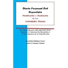 Diario Personal Del Deportista: Planificación y Realizaciòn de las Actividades Diarias (Entrenador Deportivo)