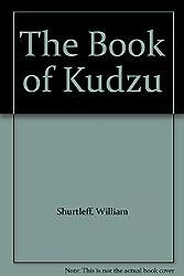 The Book Of Kudzu: A Culinary & Healing Guide