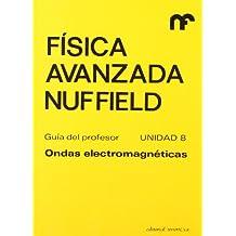 Ondas electromagneticas (fisica avanzada : guia del profesor. unidad 8