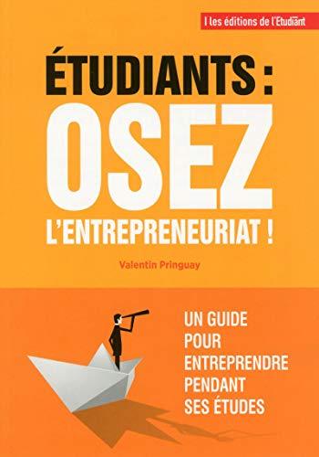 Etudiants : osez l'entrepreneuriat ! par Valentin Pringuay