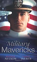 Military Mavericks: The Rebel / Breaking the Rules (Mills & Boon Special Releases) by Rhonda Nelson (2012-03-02)