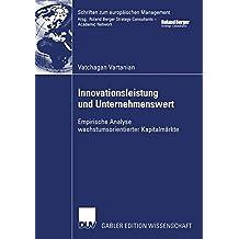Innovationsleistung und Unternehmenswert: Empirische Analyse wachstumsorientierter Kapitalmärkte (Schriften zum europäischen Management)