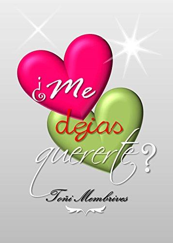 ¿Me dejas quererte? por Toñi Membrives