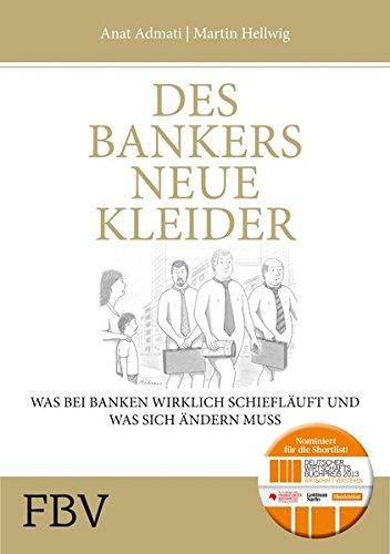 Des Bankers neue Kleider: Was bei Banken wirklich schief läuft und was sich ändern muss - Kleider Neue