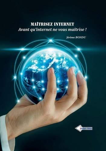 Vignette du document Maitrisez internet - avant qu internet ne vous maitrise !