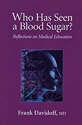 Who Has Seen a Blood Sugar?: Reflections on Medical Education