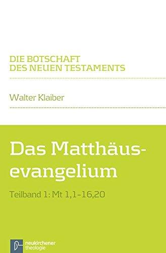 Das Matthäusevangelium: Teilband 1: Mt 1,1-16,20 (Die Botschaft des Neuen Testaments) (Testament Neues Bibel Der Botschaft Die)