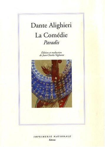 La Comédie : Paradis, édition bilingue français-italien par Dante
