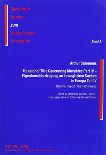 Transfer of Title Concerning Movables/eigentumsübertragung an Beweglichen Sachen in Europa Teil: National Report, the Netherlands