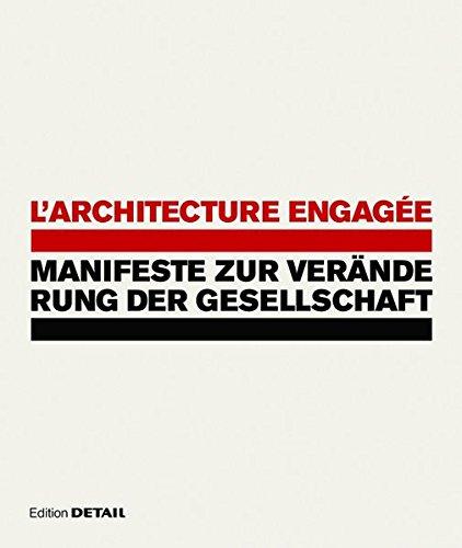 L'architecture engagée - Manifeste zur Veränderung der Gesellschaft (DETAIL Spezial)
