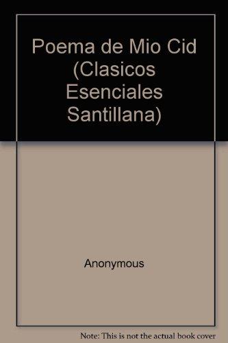 Poema de mio cid (Clasicos Esenciales Santillana) por Anonymous
