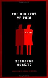 The Ministry of Pain by Dubravka Ugresic (2006-02-21)