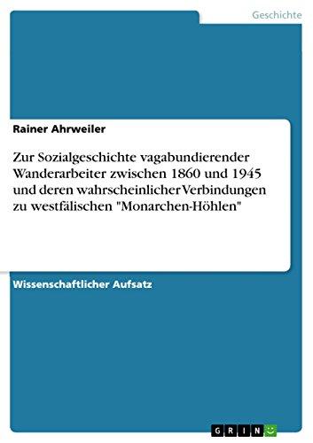 Zur Sozialgeschichte vagabundierender Wanderarbeiter zwischen 1860 und 1945 und deren wahrscheinlicher Verbindungen zu westfälischen