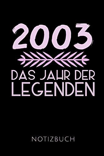 2003 DAS JAHR DER LEGENDEN NOTIZBUCH: Geschenkidee für den 16. Geburtstag | Notizbuch mit 110 linierten Seiten | Format 6x9 DIN A5 | Soft cover matt | ... Autorennamen für mehr Designs zu diesem Thema