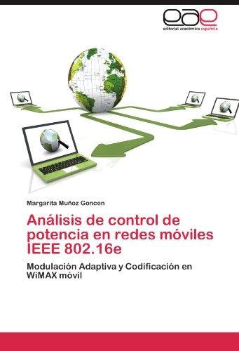 Análisis de control de potencia en redes móviles IEEE 802.16e: Modulación Adaptiva y Codificación en WiMAX móvil (Ieee-red Book)