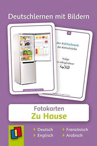 Deutschlernen mit Bildern: Zu Hause: 60 Fotokarten auf Deutsch, Englisch, Französisch und Arabisch