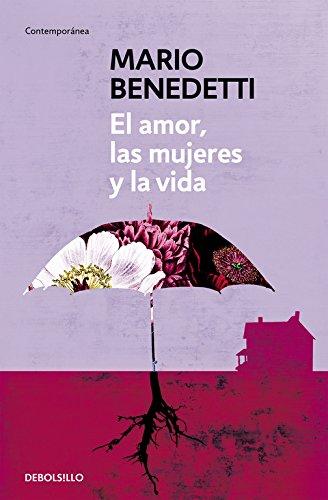 El amor, las mujeres y la vida (CONTEMPORANEA) por Mario Benedetti