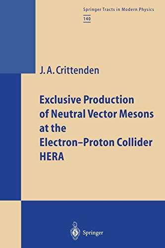 Exclusive Production of Neutral Vector Mesons at the Electron-Proton Collider HERA (Springer Tracts in Modern Physics, Band 140) -