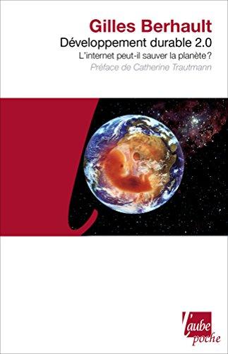 Développement durable 2.0: L'internet peut-il sauver la planète ? (L'Aube poche essai) par Gilles BERHAULT