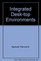 Integrated Desk-top Environments