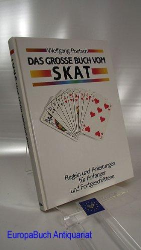 Das große Buch vom Skat : Regeln und Anleitungen für Anfänger und Fortgeschrittene