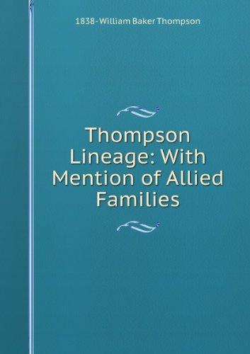 Thompson lineage, with mention of allied families par William Baker Thompson