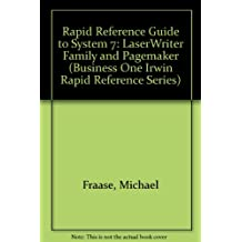 Rapid Reference Guide to System 7, the Laserwriter Family, and Pagemaker (Business One Irwin Rapid Reference Series)